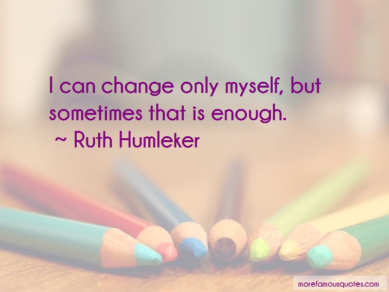 Ruth Humleker Quotes