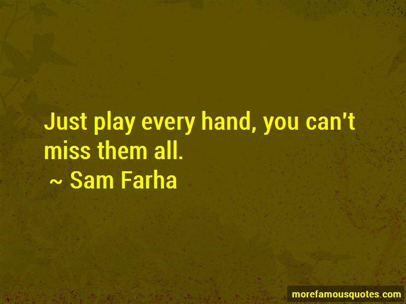 Sam Farha Quotes Pictures 3