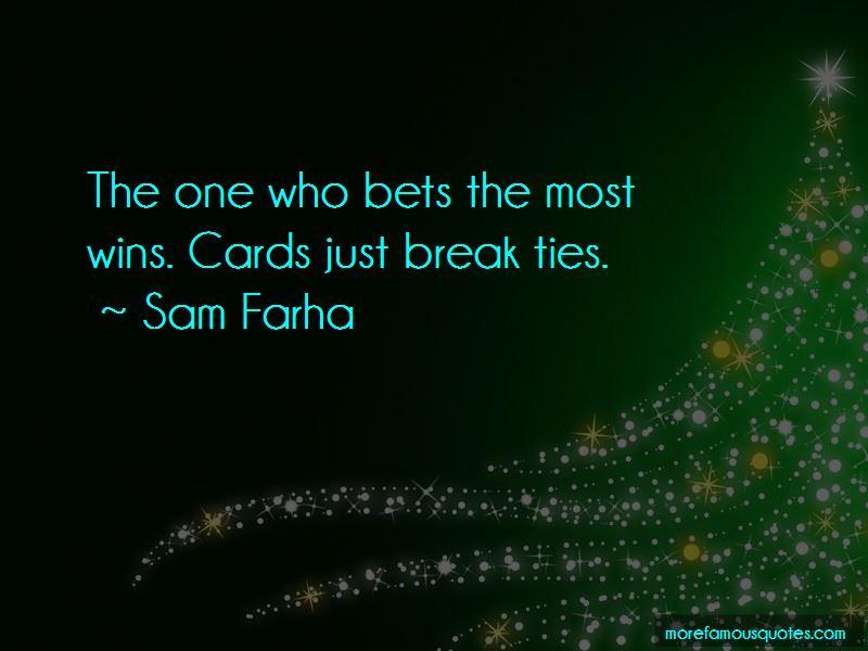 Sam Farha Quotes