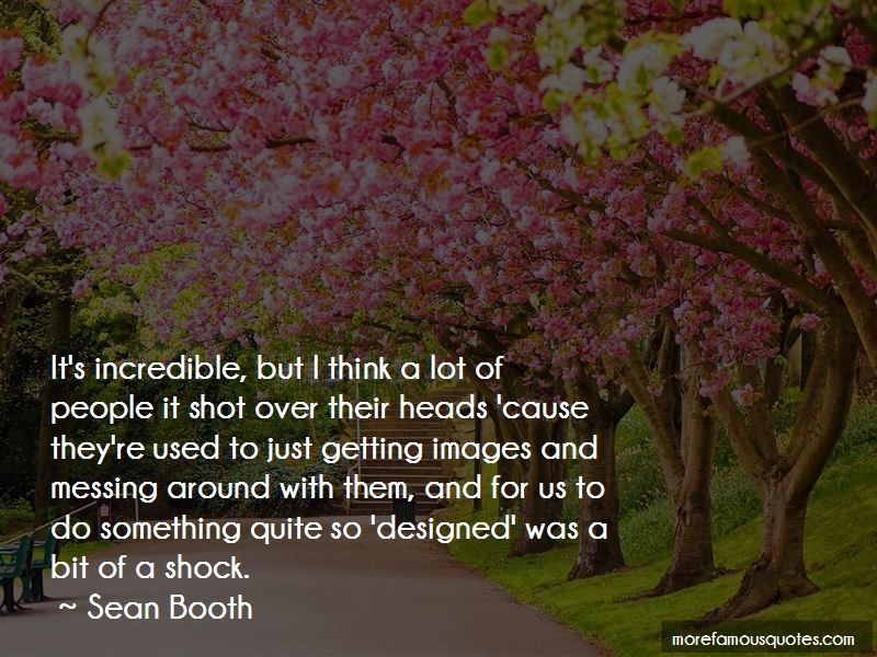 Sean Booth Quotes Pictures 4