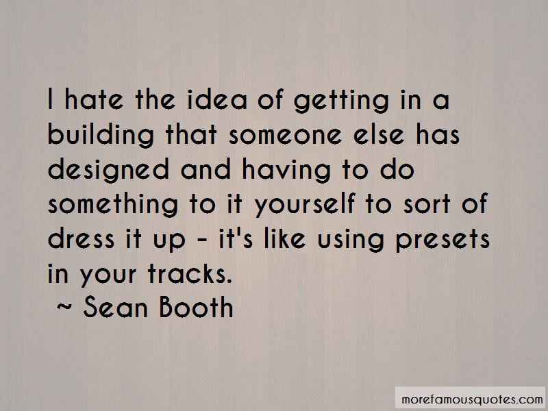 Sean Booth Quotes