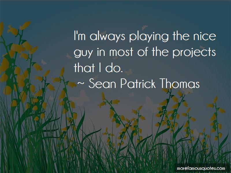 Sean Patrick Thomas Quotes