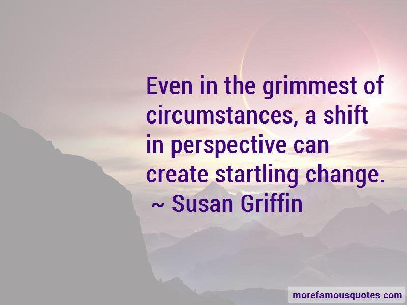 Susan Griffin Quotes Pictures 3
