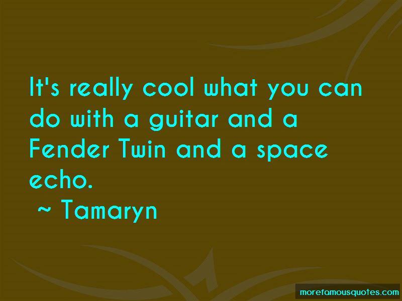 Tamaryn Quotes