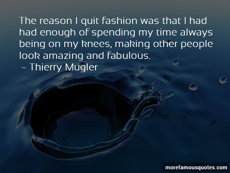 Thierry Mugler Quotes Pictures 3