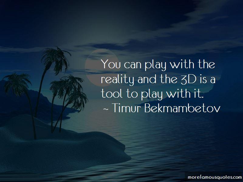 Timur Bekmambetov Quotes Pictures 3