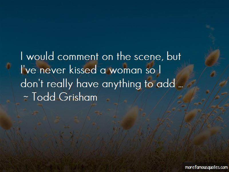 Todd Grisham Quotes Pictures 4