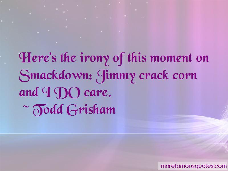 Todd Grisham Quotes