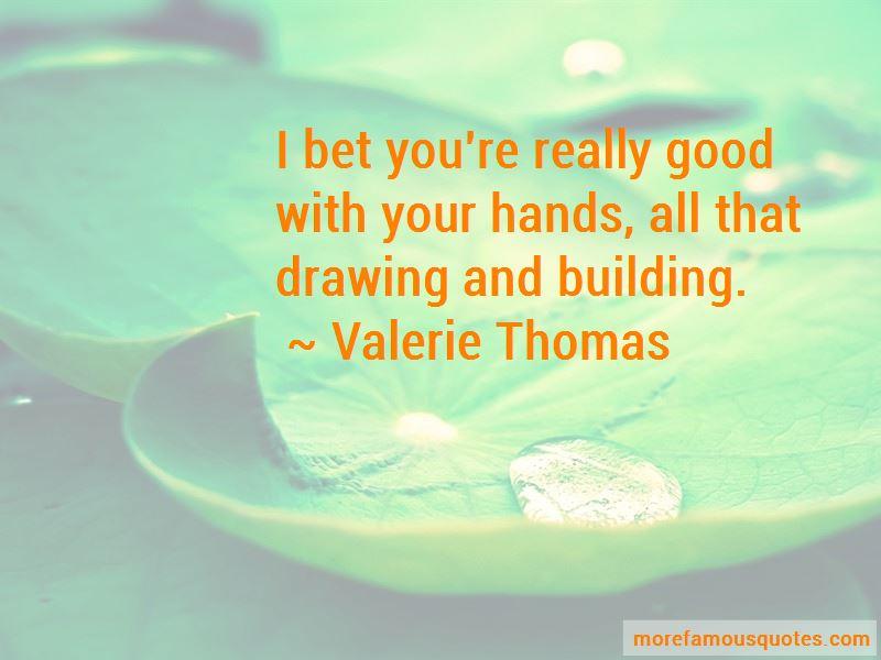 Valerie Thomas Quotes