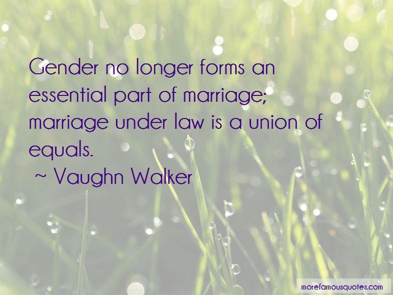 Vaughn Walker Quotes Pictures 2