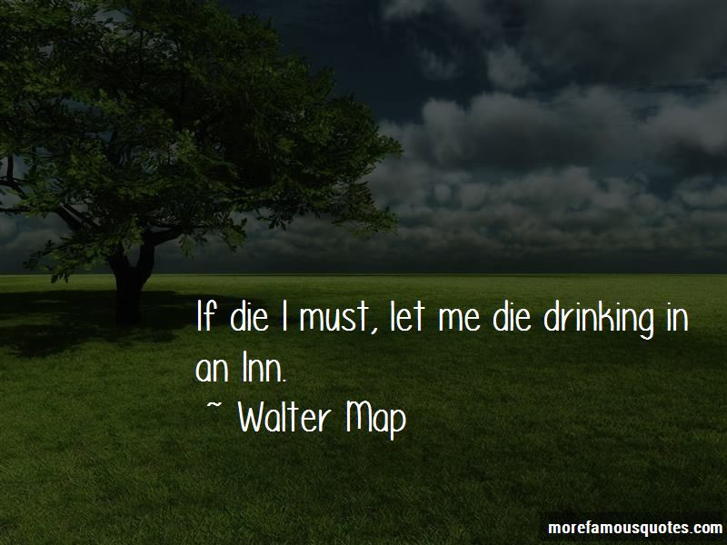 Walter Map Quotes Pictures 2