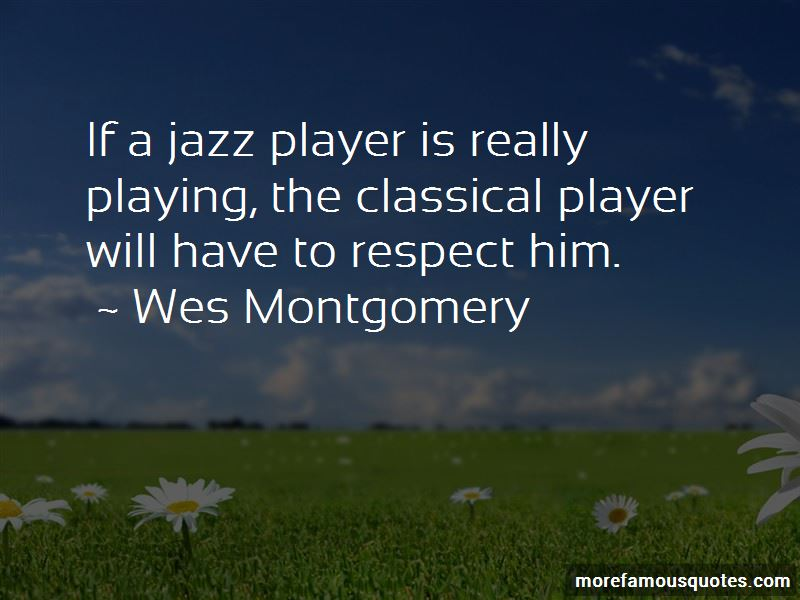 Wes Montgomery Quotes Pictures 2