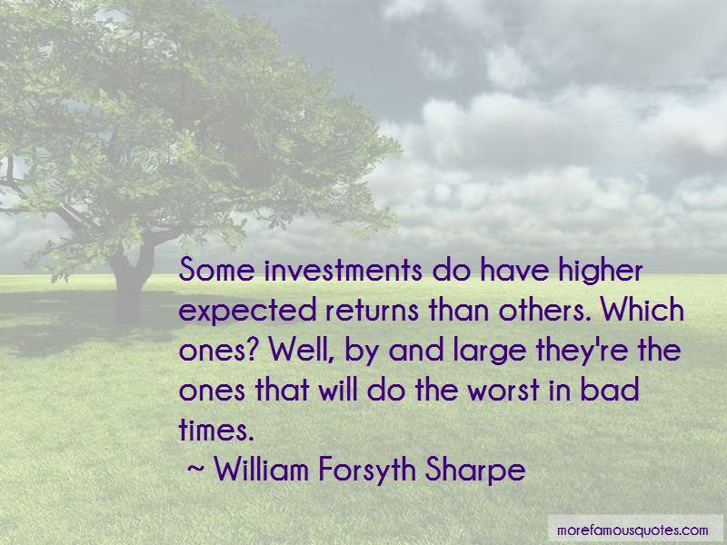 William Forsyth Sharpe Quotes Pictures 3