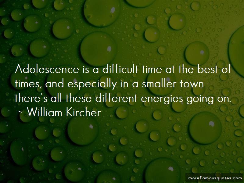 William Kircher Quotes Pictures 2