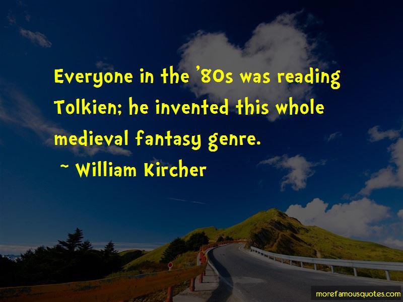 William Kircher Quotes