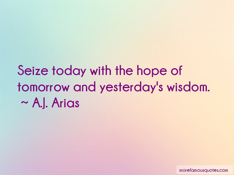 A.J. Arias Quotes Pictures 2