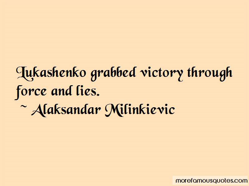 Alaksandar Milinkievic Quotes