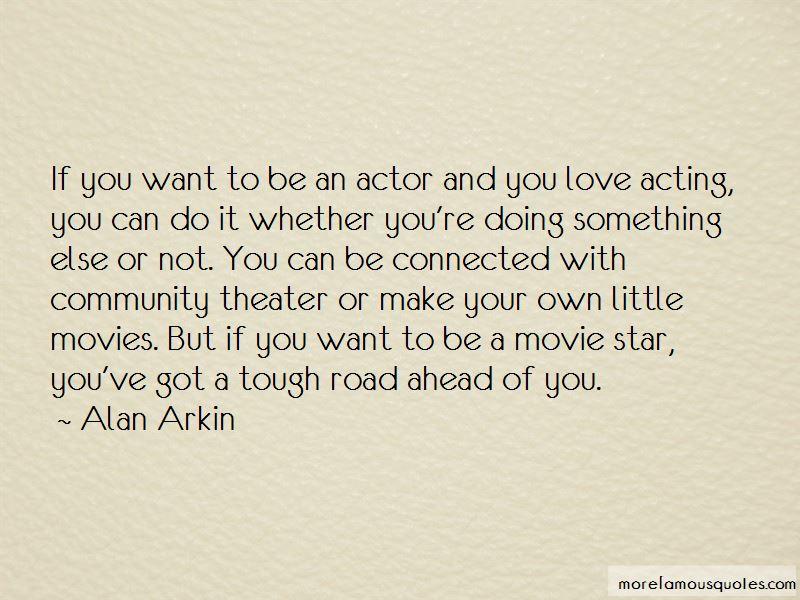 Alan Arkin Quotes