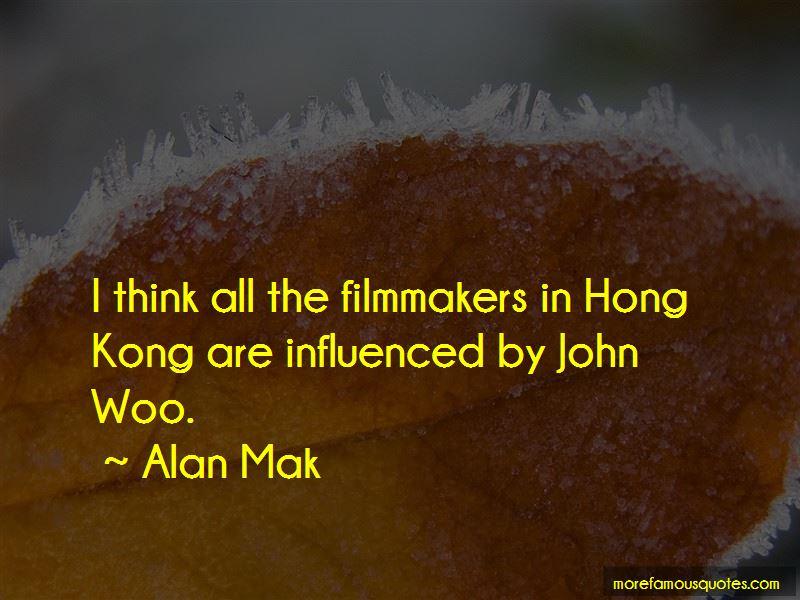 Alan Mak Quotes