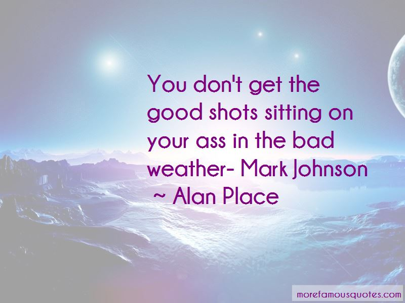 Alan Place Quotes Pictures 2