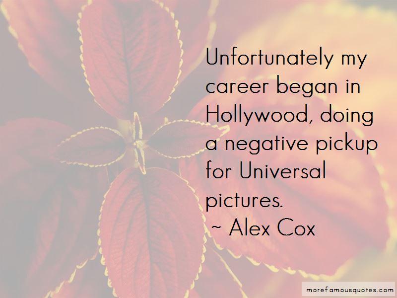 Alex Cox Quotes