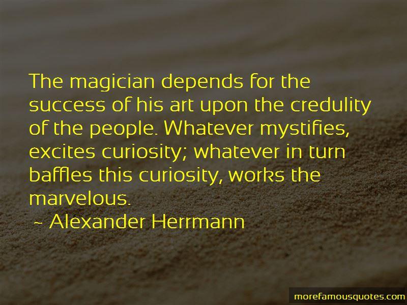 Alexander Herrmann Quotes
