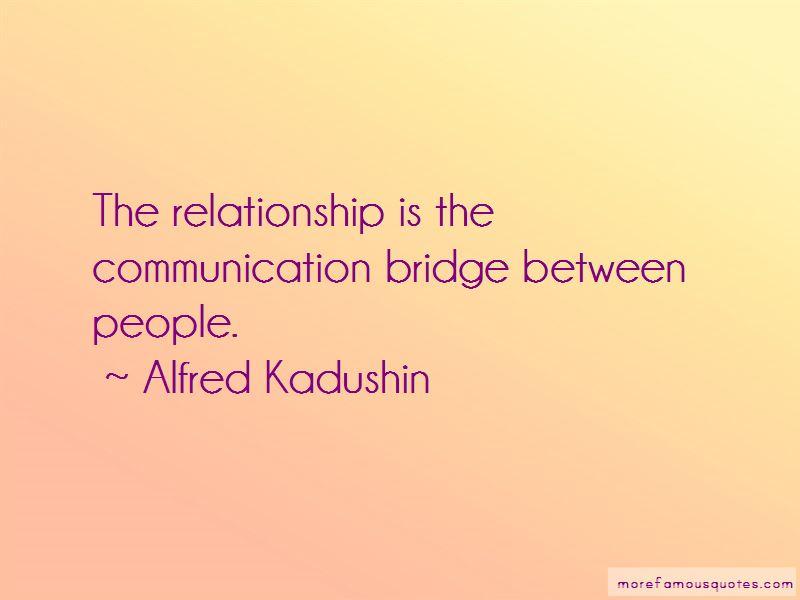 Alfred Kadushin Quotes