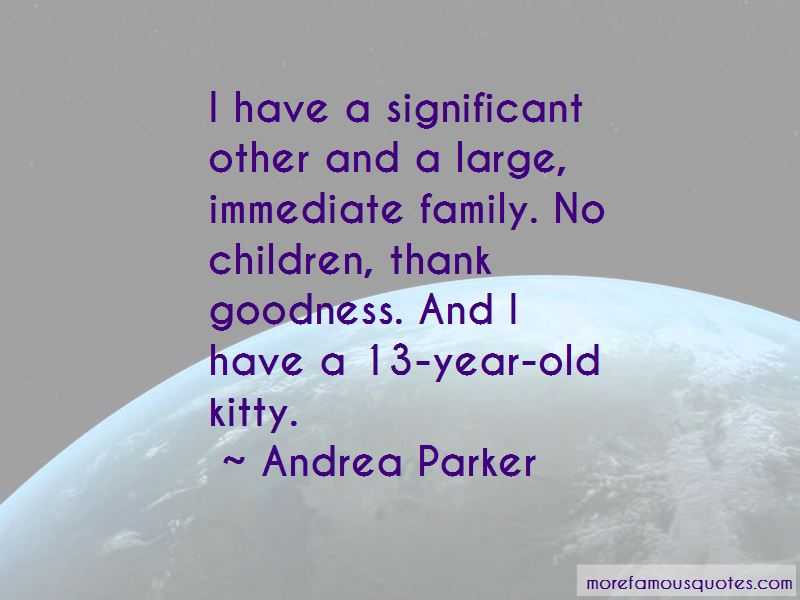Andrea Parker Quotes Pictures 4