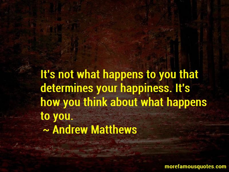 Andrew Matthews Quotes Pictures 4