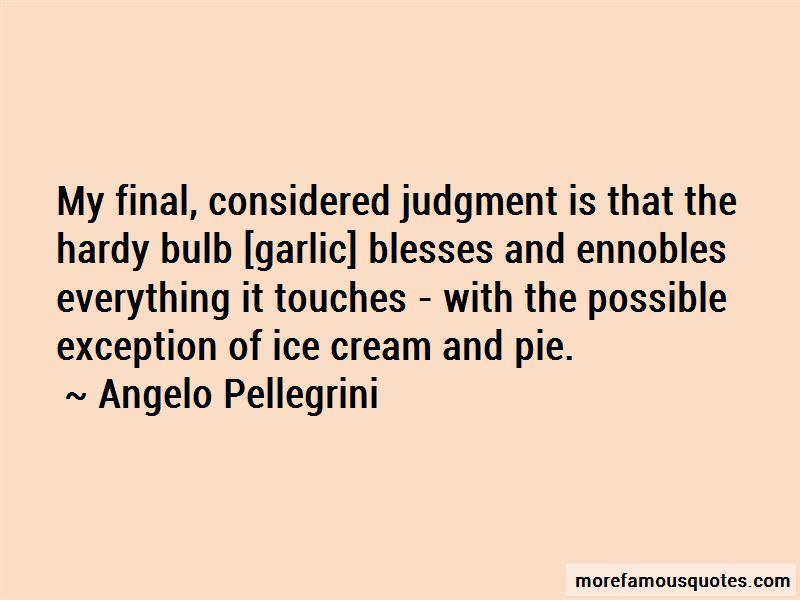 Angelo Pellegrini Quotes Pictures 3