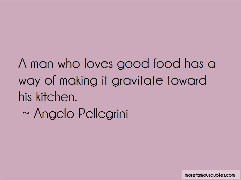 Angelo Pellegrini Quotes