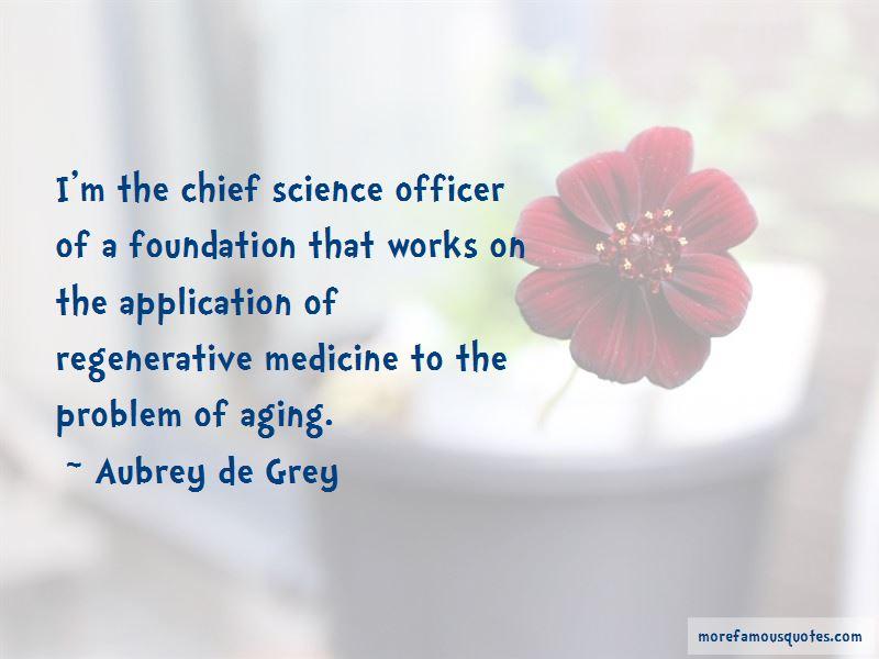 Aubrey De Grey Quotes Pictures 3