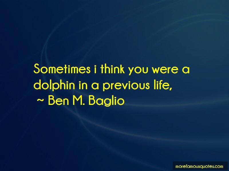 Ben M. Baglio Quotes