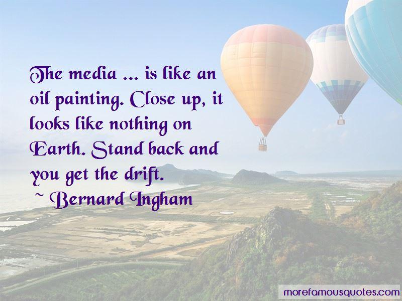 Bernard Ingham Quotes Pictures 2