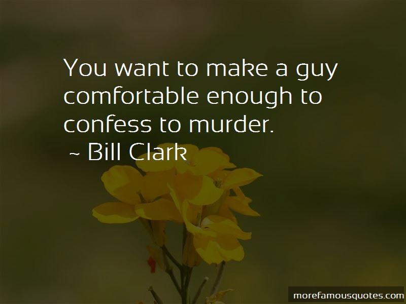 Bill Clark Quotes Pictures 2