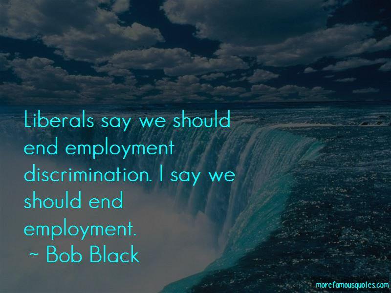 Bob Black Quotes Pictures 2