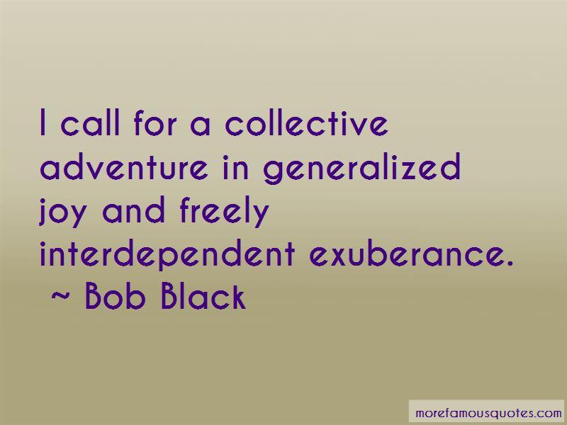 Bob Black Quotes Pictures 4