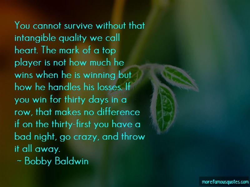 Bobby Baldwin Quotes