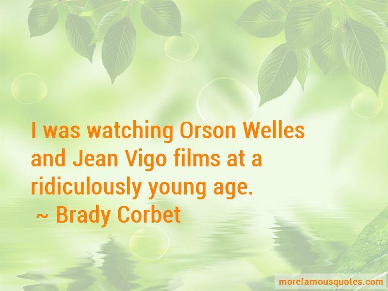 Brady Corbet Quotes