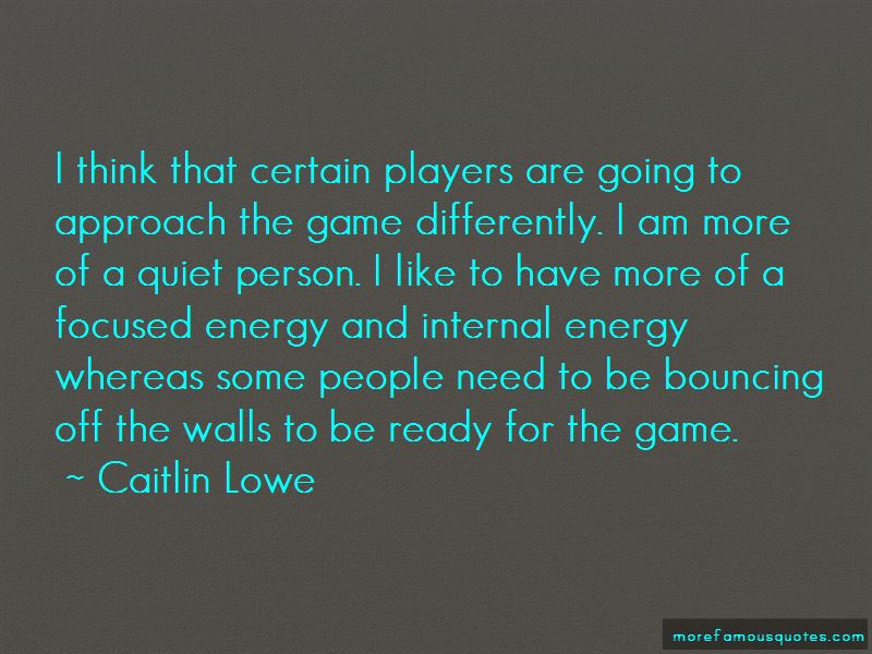 Caitlin Lowe Quotes