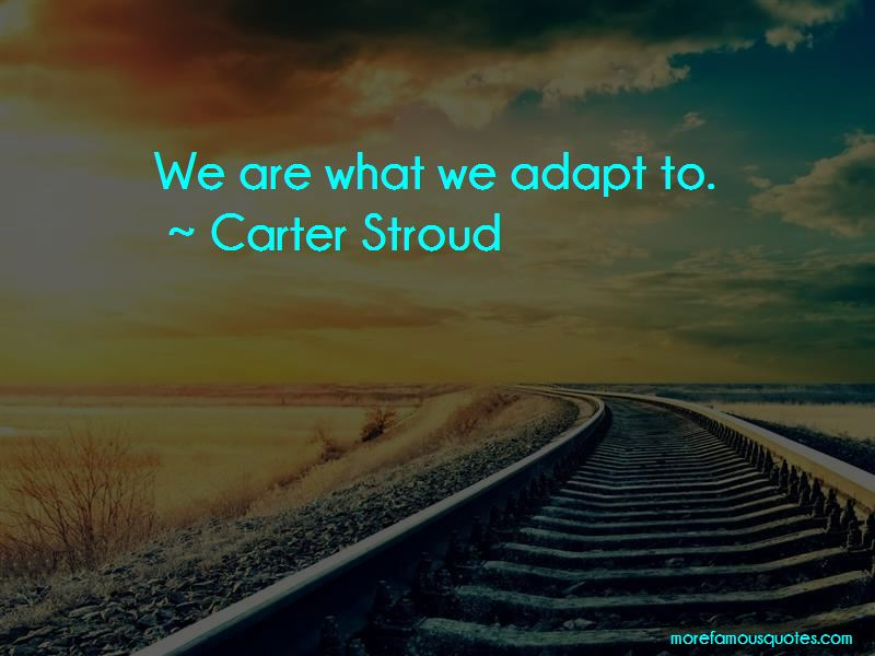 Carter Stroud Quotes