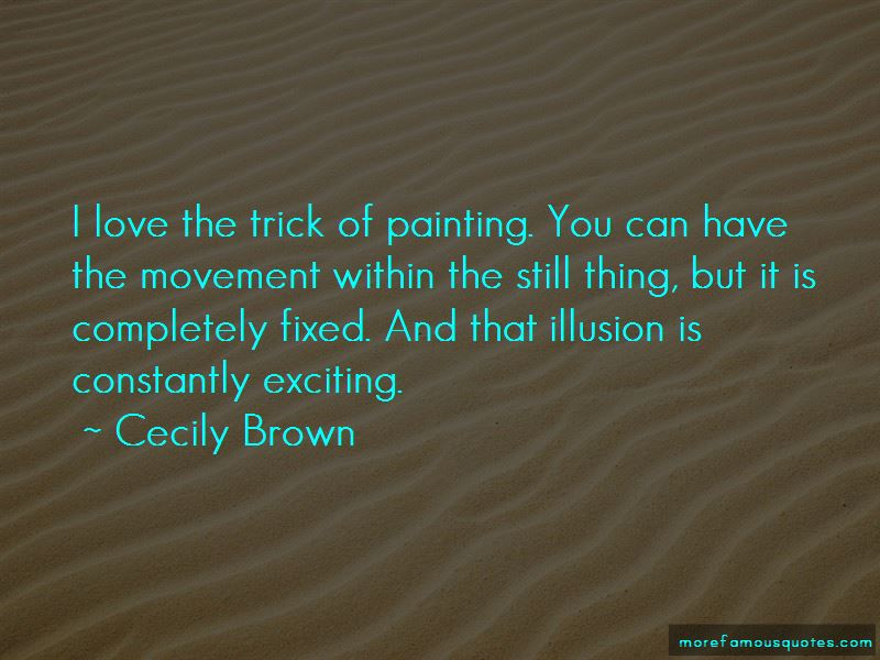 Cecily Brown Quotes