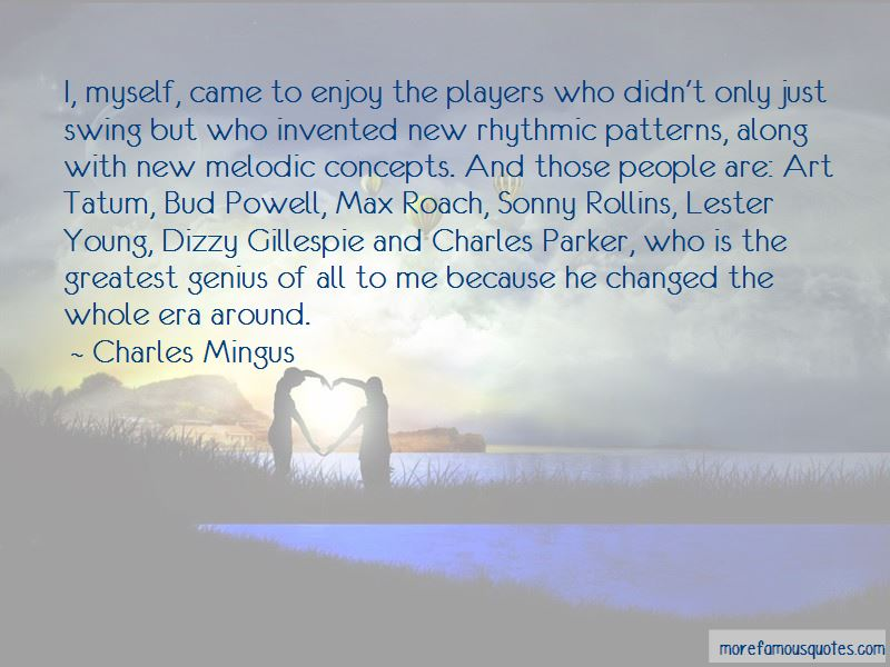 Charles Mingus Quotes Pictures 2