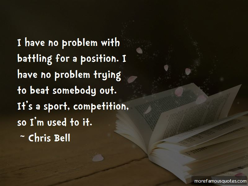 Chris Bell Quotes Pictures 3