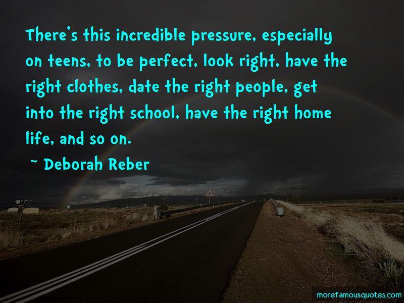 Deborah Reber Quotes