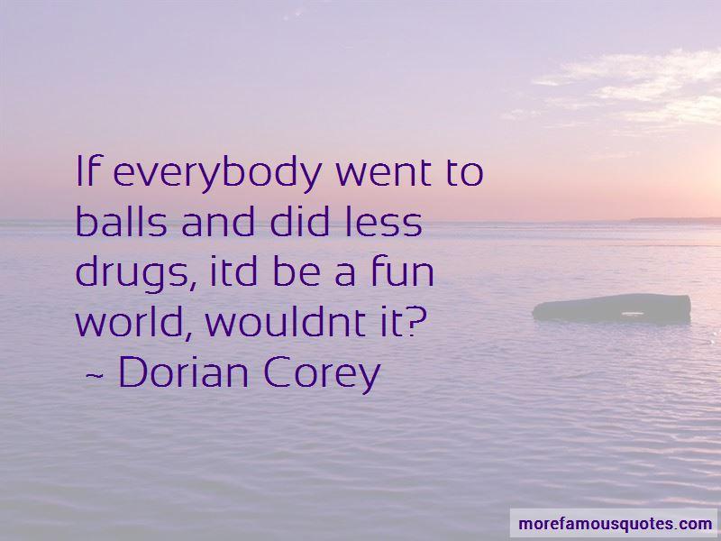 Dorian Corey Quotes
