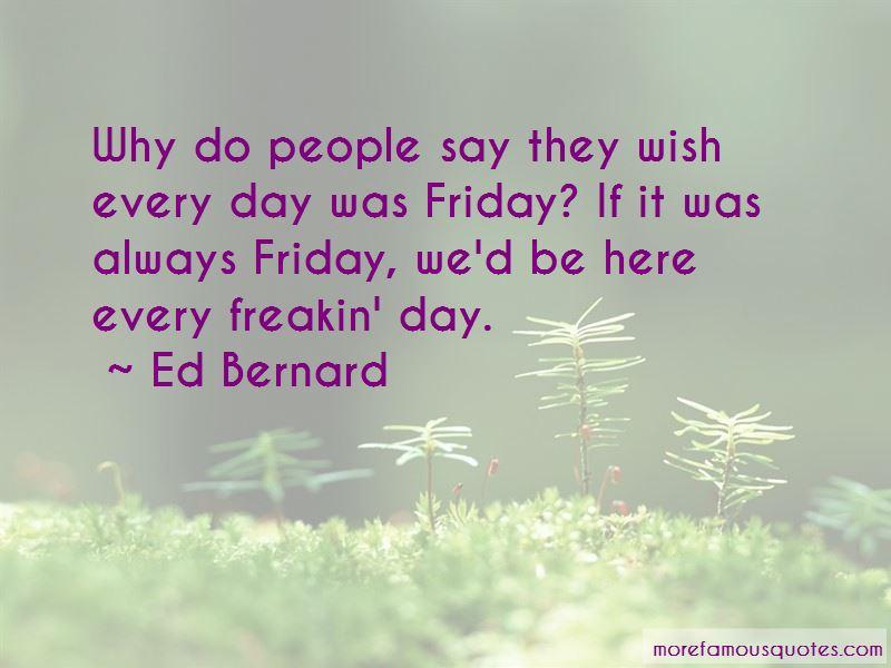 Ed Bernard Quotes