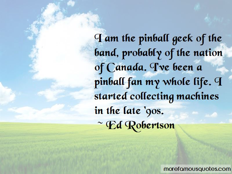 Ed Robertson Quotes Pictures 3