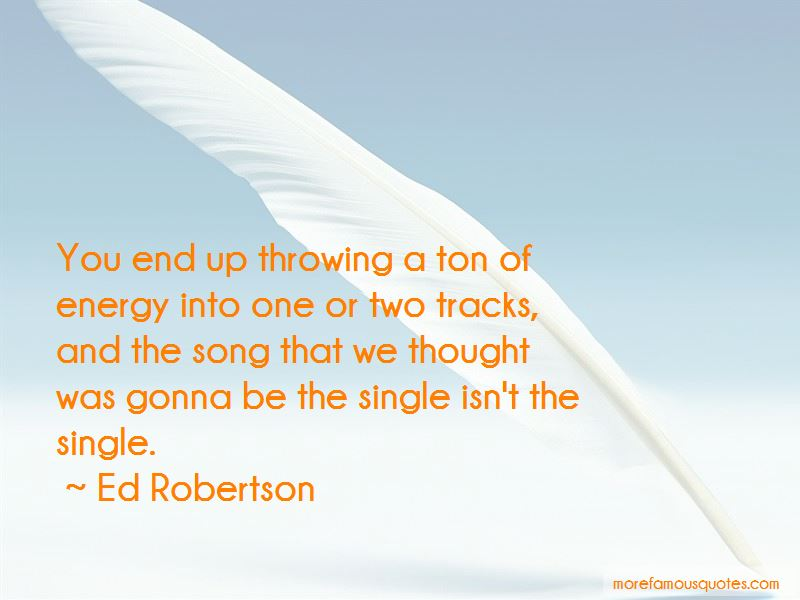 Ed Robertson Quotes Pictures 4