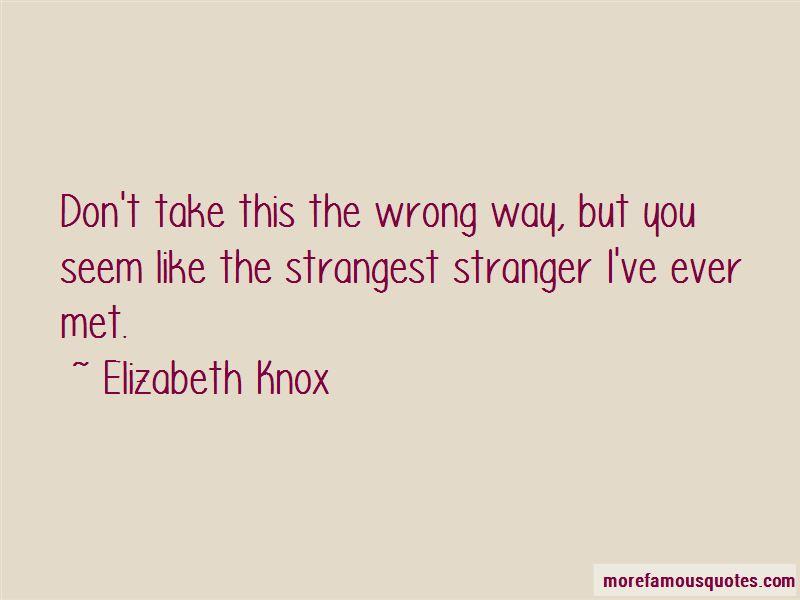 Elizabeth Knox Quotes Pictures 2